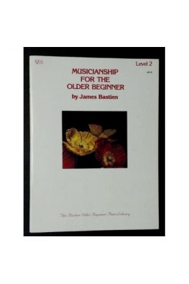 MUSICIANSHIP FOR THE OLDER BEGINNER LEVEL 2 BASTIEN KJOS WP35